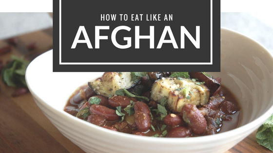 How to eat like an Afghan