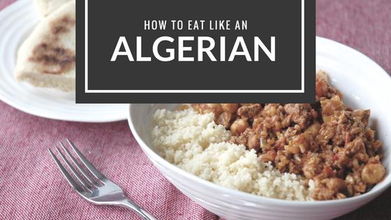 How to eat like an Algerian