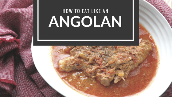 How to eat like an Angolan