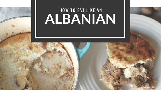 How to eat like an Albanian