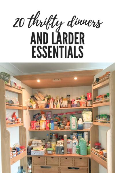 20 thrifty dinners ideas and larder essentials